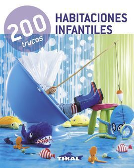 HABITACIONES INFANTILES 200 TRUCOS