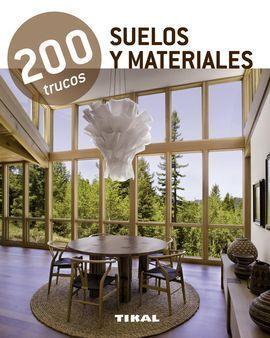 SUELOS Y MATERIALES.(200 TRUCOS).(REF:380-008)