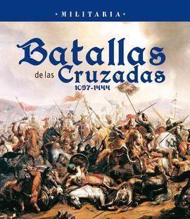 BATALLAS DE LAS CRUZADAS 1097-1444