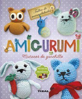 AMIGURUMI. MUÑECOS DE GANCHILLO. TÉCNICAS Y PROYECTOS