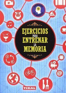 EJERCICIOS PARA ENTRENAR LA MEMORIA - TIKAL
