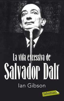 LA VIDA EXCESSIVA DE SALVADOR DALÍ