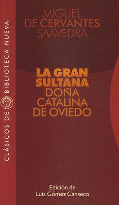 GRAN SULTANA DOÑA CATALINA DE OVIEDO, LA