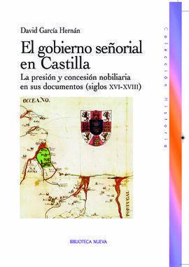 GOBIERNO SE¥ORIAL EN CASTILLA, EL. LA PRESION Y CO