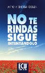 NO TE RINDAS, SIGUE INTENTÁNDOLO