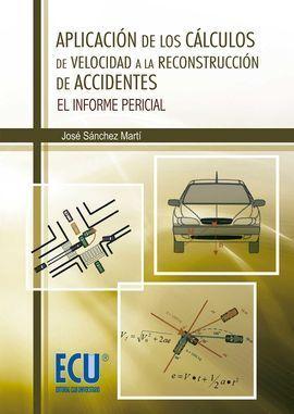 APLICACIÓN DE LOS CÁLCULOS DE VELOCIDAD A LA RECONSTRUCCIÓN DE ACCIDENTES