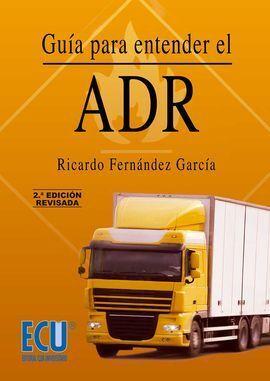 GUíA PARA ENTENDER EL ADR. 2ª EDICIóN REVISADA