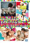PSICOLOGIA EVOLUTIVA 3-6: DE LA TEORIA A LA PRACTICA