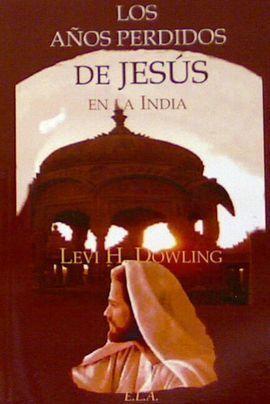 LOS AÑOS PERDIDOS DE JESUS EN LA INDIA