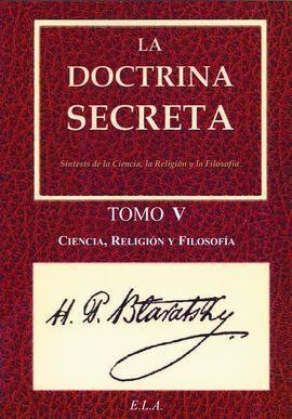 DOCTRINA SECRETA TOMO V - CIENCIA, RELIGION Y FILOSOFIA