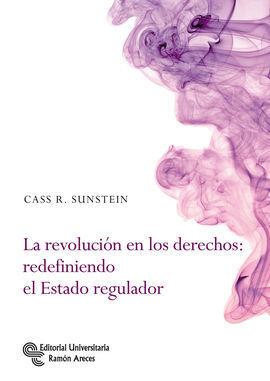 LA REVOLUCIÓN EN LOS DERECHOS: REDEFINIENDO EL ESTADO REGULADOS