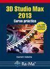 3D STUDIO MAX 2013. CURSO PRACTICO