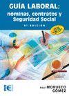 GUIA LABORAL. NOMINAS, CONTRATOS Y SEGURIDAD SOCIAL (8ª EDICION)