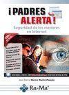 PADRES ALERTA SEGURIDAD DE LOS MENORES EN INTERNET