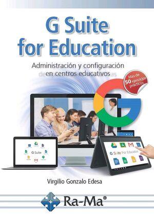 G SUITE FOR EDUCATION: ADMINISTRACIÓN Y CONFIGURACIÓN DE APLICACIONES EDUCATIVAS