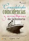 CASUALIDADES COINCIDENCIAS Y SERENDIPIAS DE LA HISTORIA