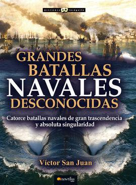 GRANDES BATALLAS NAVALES DECONOCIDAS