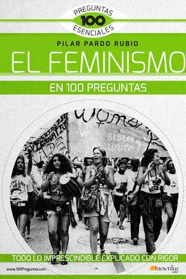 EL FEMINISMO EN 100 PREGUNTAS