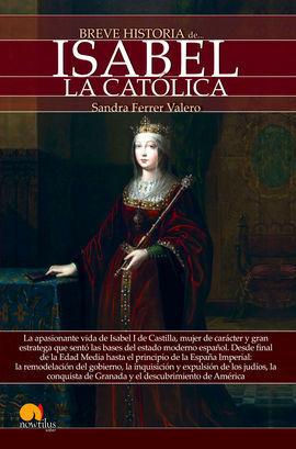 BREVE HISTORIA DE ISABEL LA CATOLICA