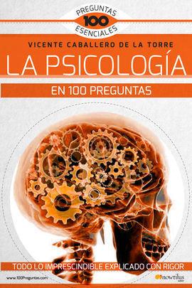 LA PSICOLOG¡A EN 100 PREGUNTAS