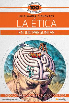 LA ETICA EN 100 PREGUNTAS