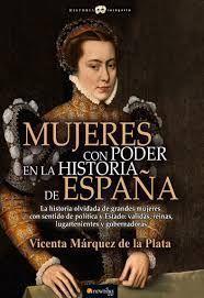 MUJERES CON PODER EN LA HISTORIA DE ESPA