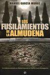 LOS FUSILAMIENTOS DE LA ALMUDENA