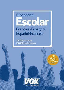 DICCIONARIO ESCOLAR FRANÇAIS - ESPAGNOL / ESPAÑOL - FRANCÉS