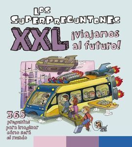 LOS SUPERPREGUNTONES XXL ¡VIAJAMOS AL FUTURO!