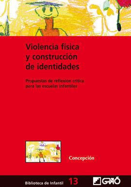 VIOLENCIA FÍSICA Y CONSTRUCCIÓN DE IDENTIDADES