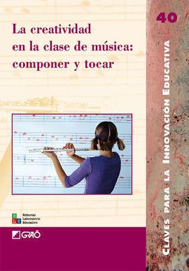 LA CREATIVIDAD EN LA CLASE DE MÚSICA: COMPONER Y TOCAR