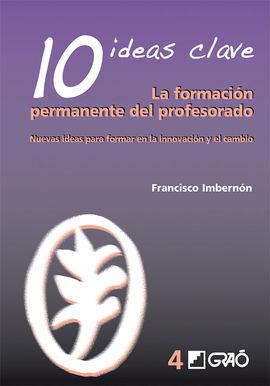10 IDEAS CLAVE. LA FORMACIÓN PERMANENTE DEL PROFESORADO