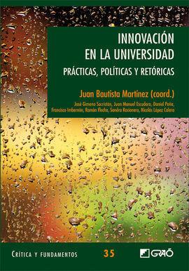 INNOVACION EN LA UNIVERSIDAD-PRACTICAS,POLITICAS Y RETORICAS