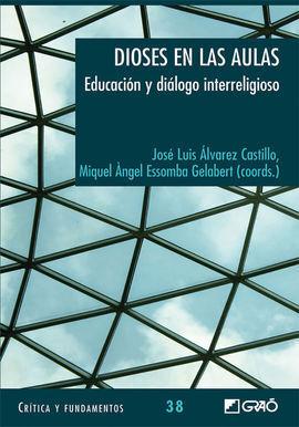 DIOSES EN LAS AULAS. EDUCACION Y DIALOGO INTERRELIGIOSO.