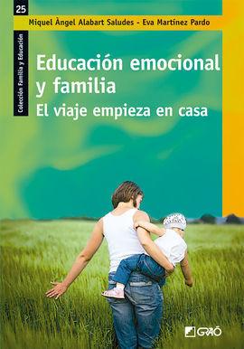 EDUCACION EMOCIONAL Y FAMILIA. EL VIAJE COMIENZA EN CASA