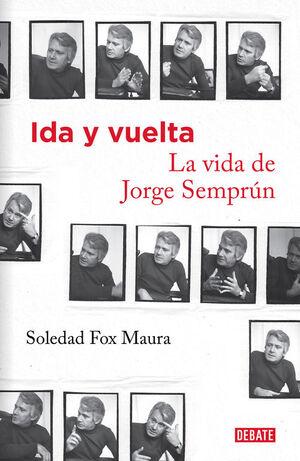 IDA Y VUELTA. LA VIDA DE JORGE SEMPRÚN