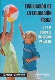 EVALUACIÓN DE LA EDUCACIÓN FÍSICA 3º Y 4º CURSO DE EDUCACIÓN PRIMARIA