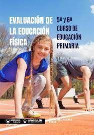 EVALUACIÓN DE LA EDUCACIÓN FÍSICA 5º Y 6º CURSO DE EDUCACIÓN PRIMARIA