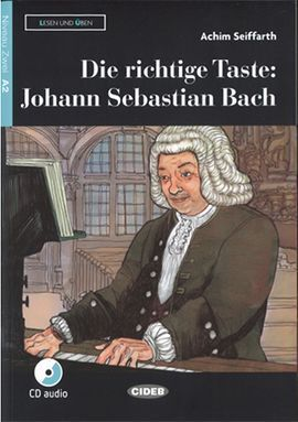 DIE RICHTIGE TASTE JOHANN SEBASTIAN BACH