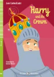 HARRY AND THE CROWN + CD A2 STAGE 4 YOUNG READERS