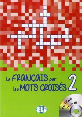 LE FRANCAIS PAR LE MOTS CROISES 2 + D