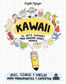 KAWAII EL ARTE JAPONES DE PARA DIBUJAR COSAS MONAS 3ªED