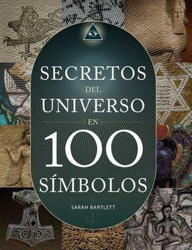 SECRETOS DEL UNIVERSO EN 100 SIMBOLOS