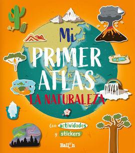 MI PRIMER ATLAS - LA NATURALEZA