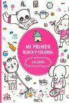 MI PRIMER BUSCA Y COLOREA- LA CASA