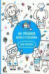 MI PRIMER BUSCA Y COLOREA - LOS OFICIOS