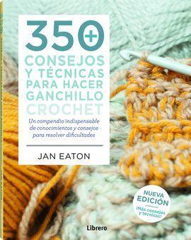 350 CONSEJOS Y TÉCNICAS PARA HACER GANCHILLO CROCH
