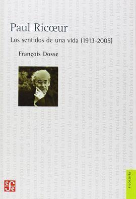 PAUL RICOEUR. LOS SENTIDOS DE UNA VIDA (1913-2005)