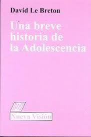 UNA BREVE HISTORIA DE LA ADOLESCENCIA