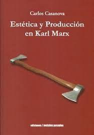 ESTETICA Y PRODUCCION EN KARL MARX